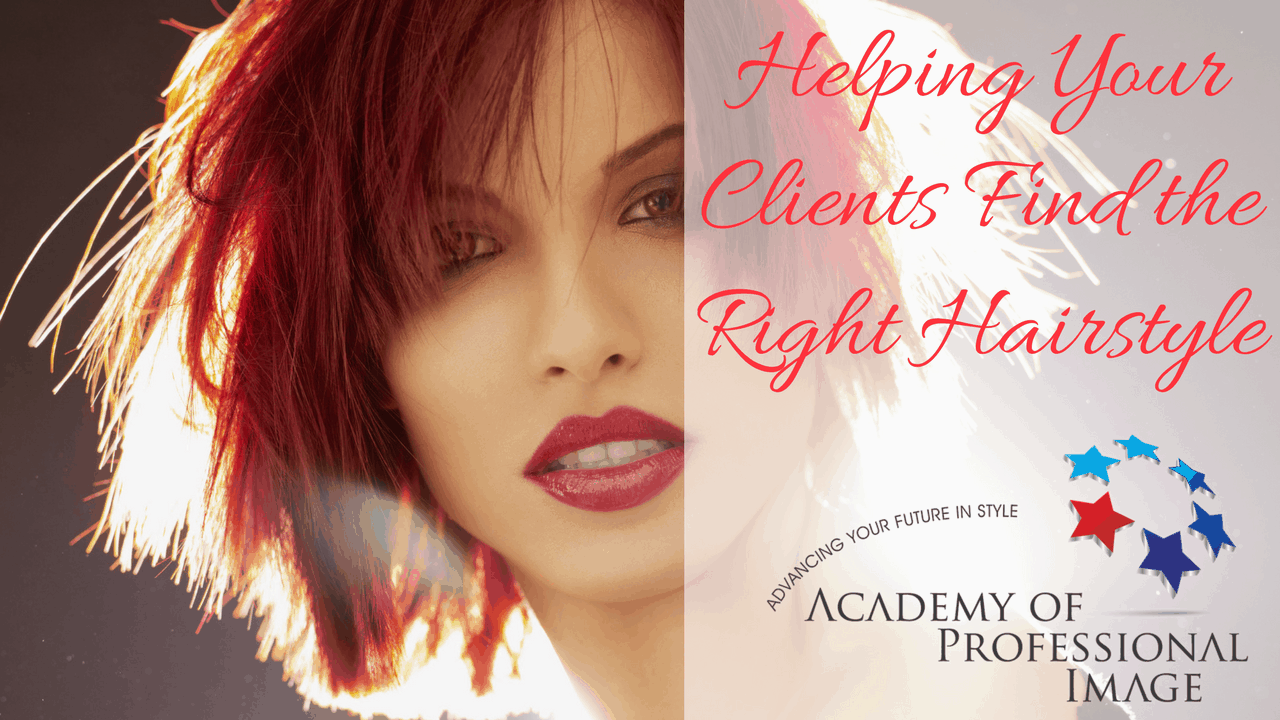 helping your clients find the right hairstyle - academy of